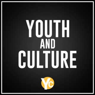 Youth and Culture Podcast | Youth Ministry | Student Ministry