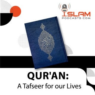 Qur'an: A Tafseer for our Lives