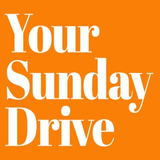 Your Sunday Drive