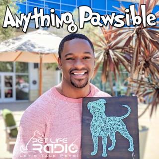 Anything Pawsible on Pet Life Radio (PetLifeRadio.com)
