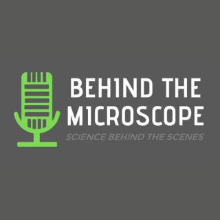 Behind the Microscope