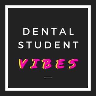 Dental Student Vibes