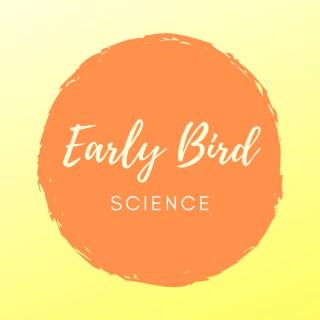 Early Bird Science