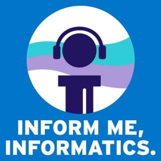 Inform Me, Informatics
