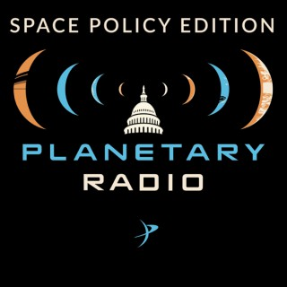 Planetary Radio: Space Policy Edition