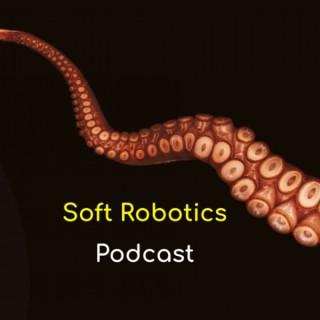 Soft Robotics Podcast