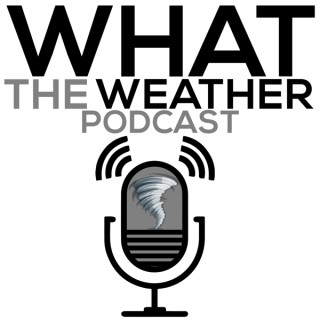 What The Weather Podcast