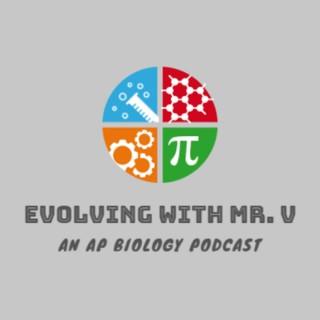 Evolving with Mr. V