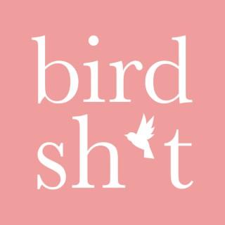 Bird Sh*t Podcast
