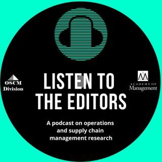 Listen to the Editors