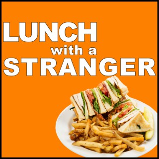 Lunch With A Stranger