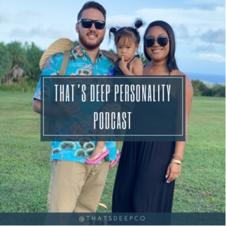 That's Deep Podcast: Personality and Mindset