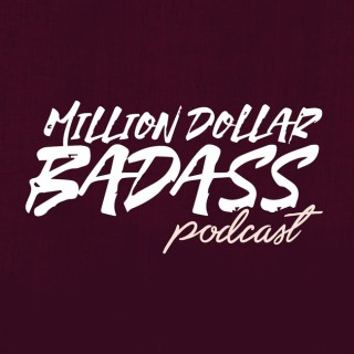 Million Dollar Badass
