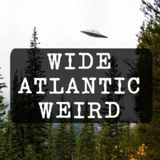 Wide Atlantic Weird