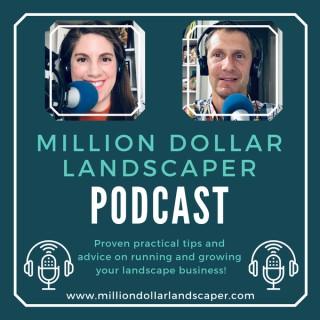 Million Dollar Landscaper