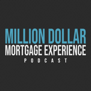 Million Dollar Mortgage Experience
