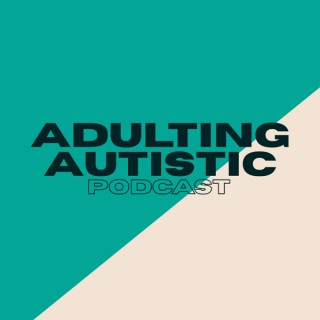 Adulting Autistic
