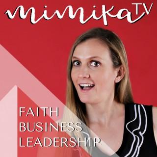 Mimika TV - Faith, Business, Leadership & Personal Development