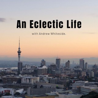 An Eclectic Life with Andrew Whiteside