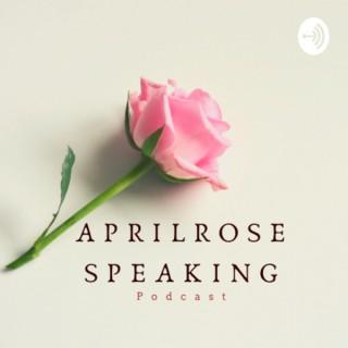 AprilRose Speaking