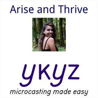 Arise and Thrive microcast