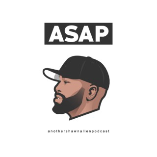 ASAP: another shawn allen podcast