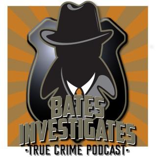 Bates Investigates