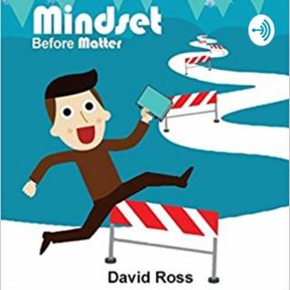 Mindset Before Matter - For Your Network Marketing Journey
