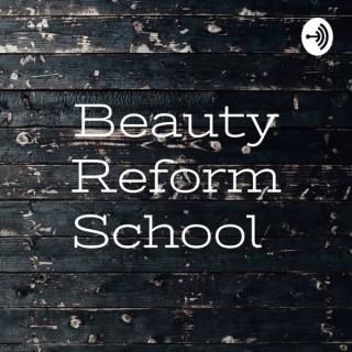 Beauty Reform School