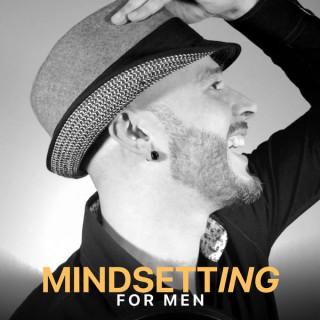 Mindsetting for MEN