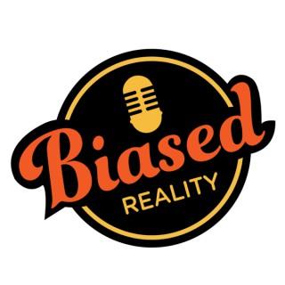 Biased Reality
