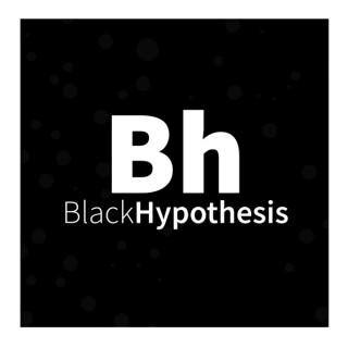 Black Hypothesis
