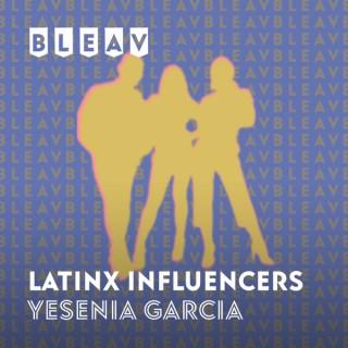 Bleav in Latinx Influencers