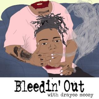Bleedin' Out w/ Drayco McCoy