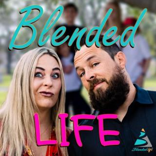 Blended Life - A Blended Family Podcast