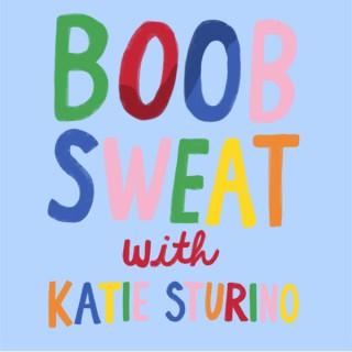 Boob Sweat With Katie Sturino