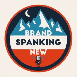 Brand Spanking New Podcast