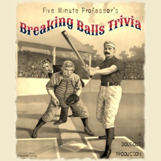 Breaking Balls Trivia with The Five Minute Professor