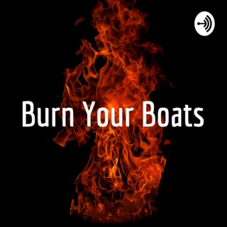 Burn Your Boats