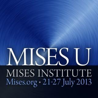 Mises University 2013