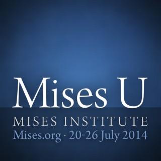 Mises University 2014