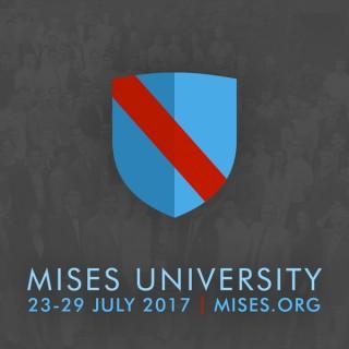 Mises University 2017