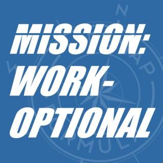 Mission: Work-Optional