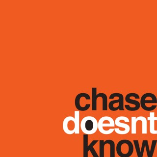 Chase Doesn't Know