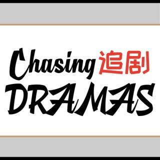Chasing Dramas