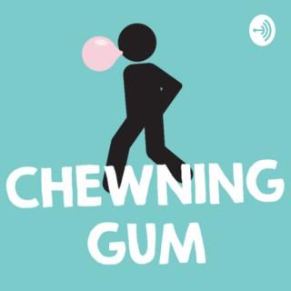 Chewning Gum