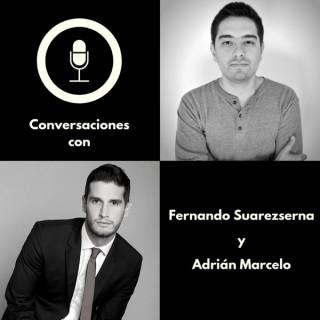 Conversaciones Con Fernando Suarezserna Y Adrián Marcelo