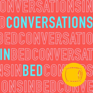 Conversations in Bed