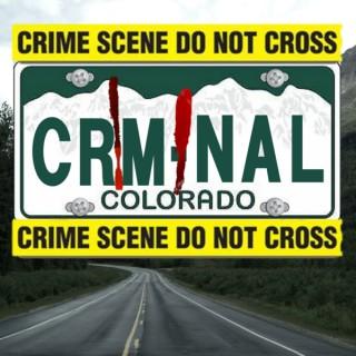 Criminal Colorado Podcast