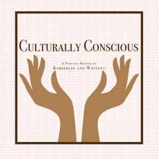 Culturally Conscious Podcast